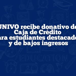 UNIVO recibe donativo de Caja de Crédito para estudiantes destacados y de bajos ingresos